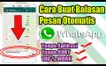 Cara Membuat Balasan Pesan Otomatis di Whatsapp