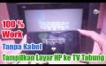 Cara Menyambungkan HP Ke TV Tabung Tanpa Kabel