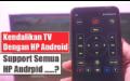 Cara Merubah HP ANDROID Menjadi REMOTE TV