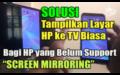 Cara Hubungkan HP ke TV Tanpa Support SCREEN MIRRORING