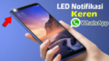 Cara Mengaktifkan LED Notifikasi Keren di Whatsapp