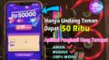 Undang Teman Dapat 50RIBU Dari Aplikasi Ini