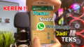 Cara Merubah Pesan WhatsApp Suara Menjadi Text